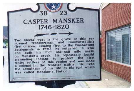 Tennessee Historical Marker, Downtown Goodlettsville  Casper Mansker 1746-1820
